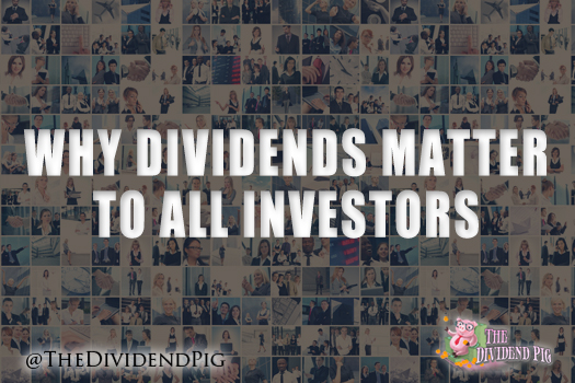 Why Dividends Matter To All Investors